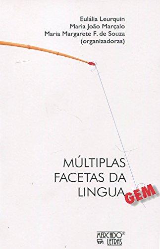 Múltiplas Facetas da Linguagem, livro de Eulália Leurquin, Maria João Marçalo, Maria Margarete Fernandes de Souza