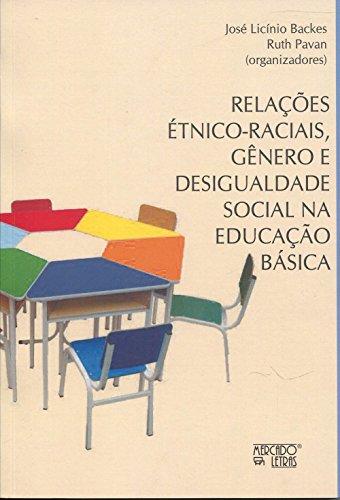 Relações Étnico-Raciais, Gênero e Desigualdade Social na Educação Básica, livro de José Licínio Backes
