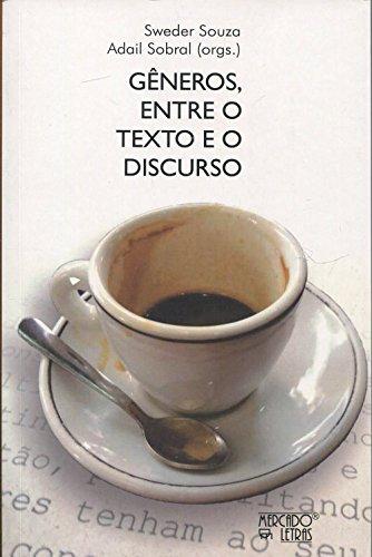 Gêneros. Entre o Texto e o Discurso, livro de Sweder Souza, Adail Sobral