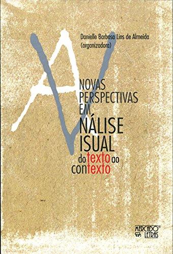 Novas Perspectivas em Análise Visual. Do Texto ao Contexto, livro de Danielle Barbosa Lins de Almeida
