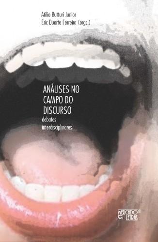 Análises no campo do discurso - debates interdisciplinares, livro de Atilio Butturi Junior, Eric Duarte Ferreira