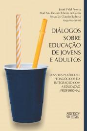 Diálogo sobre Educação de Jovens e Adultos, livro de Josué Vidal Pereira, MadAna Desirée Ribeiro de Castro, Sebastião Cláudio Barbosa (Orgs.)