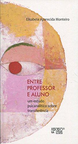 Entre Professor e Aluno, livro de Elisabete Aparecida Monteiro