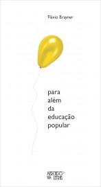 Para além da educação popular, livro de Flavio Brayner
