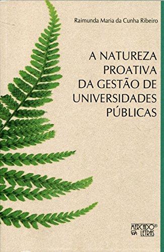 A Natureza Proativa da Gestão de Universidades Públicas, livro de Raimunda Maria da Cunha Ribeiro