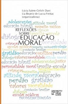 Reflexões sobre educação moral, livro de Lúcia Salete Celich Dani, Lia Beatriz de Lucca Freitas