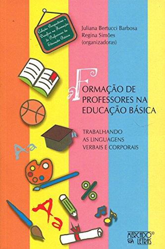 Formação de Professores na Educação Básica, livro de Juliana Bertucci Barbosa, Regina Simões