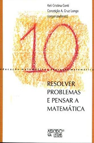 Resolver Problemas e Pensar a Matemática, livro de Keli Cristina Conti, Conceição A. Cruz Longo