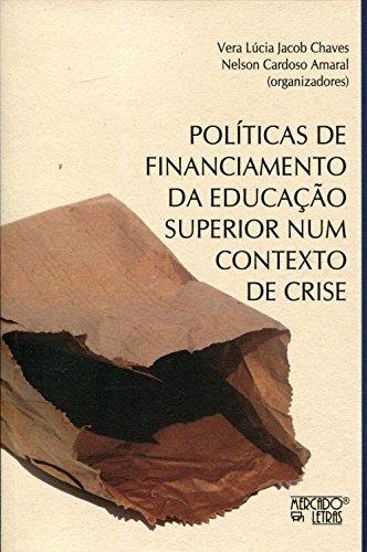 Políticas de Financiamento da Educação Superior Num Contexto de Crise, livro de Vera Lúcia Jacob Chaves, Nelson Cardoso Amaral