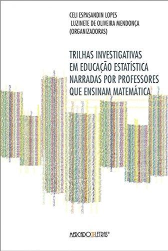 Trilhas Investigativas em Educação Estatística Narradas por Professores que Ensinam Matemática, livro de