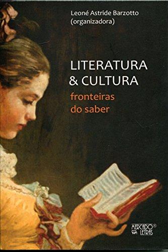 Literatura e Cultura. Fronteiras do saber, livro de Leoné Astride Barzotto (Org.)