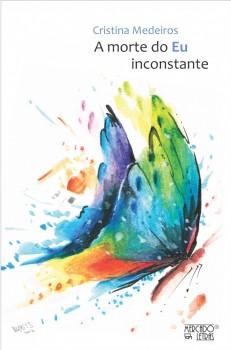 A morte do eu inconstante, livro de Cristina Medeiros