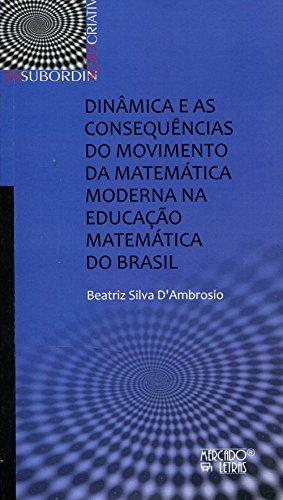 Dinâmica e as Consequências do Movimento da Matemática Moderna na Educação Matemática no Brasil, livro de Beatriz Silva DAmbrosio