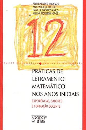 Práticas de Letramento Matemático nos Anos Iniciais, livro de Adair Mendes Nacarato, Ana Paula de Freitas, Daniela Dias dos Anjos, Milena Moretto