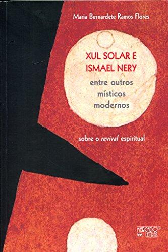 Xul Solar e Ismael Ney Entre Outros Místicos Modernos, livro de Maria Bernardete Ramos Flores