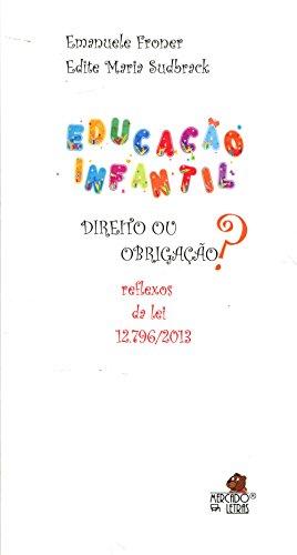 Educação Infantil. Direito ou Obrigação?, livro de Emanuele Froner, Edite Maria Sudbrack