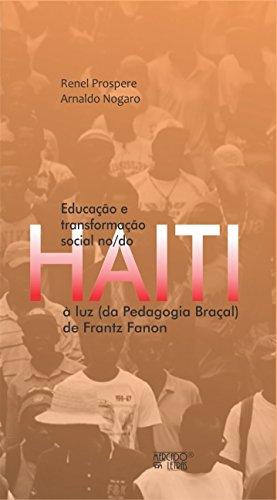 Educação e Transformação Social No/Do Haiti: à luz (da Pedagogia Braçal) de Frantz Fanon, livro de Renel Prospere, Arnaldo Nogaro