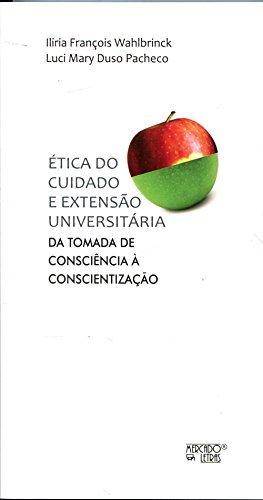 Ética do Cuidado e Extensão Universitária, livro de Luci Mary Duso Pacheco, Ilíria François Wahlbrinck