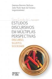 Estudos discursivos em múltiplas perspectivas - Discurso, sujeito, sociedade, livro de Grenissa Bonvino Stafuzza, João Paulo Ayub da Fonseca (orgs.)