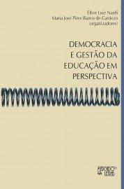 Democracia e gestão da educação em perspectiva, livro de Elton Luiz Nardi, Maria José Pires Barros de Cardozo (orgs.)