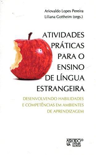 Atividades Práticas Para o Ensino de Língua Estrangeira, livro de Ariovaldo Lopes Pereira, Liliana Gottheim