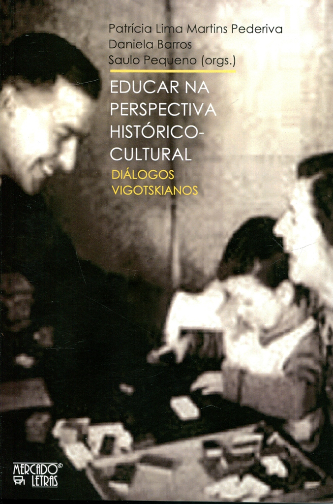 Educar na Perspectiva Histórico-Cultural. Diálogos Vigotskianos, livro de Patrícia Lima Martins Pederiva, Daniela Barros, Saulo Pequeno