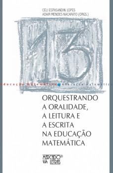 Orquestrando a oralidade, a leitura e a escrita na educação matemática, livro de Celi Espasandin Lopes, Adair Mendes Nacarato