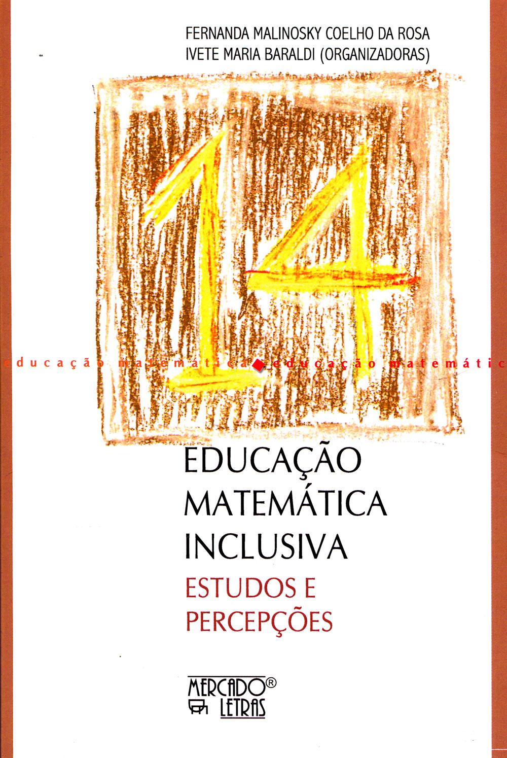 Educação Matemática Inclusiva - Estudos e Percepções, livro de Fernanda Malinosky Coelho da Rosa, Ivete Maria Baraldi
