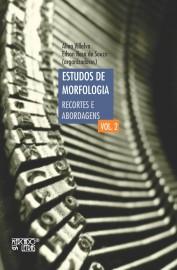 Estudos de morfologia - Recortes e abordagens - vol. 2, livro de Alina Villalva, Edson Rosa Francisco de Souza (orgs.)