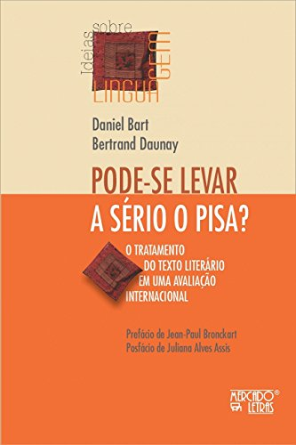 Pode-Se Levar a Sério o Pisa?: o Tratamento do Texto Literário em uma Avaliação Internacional, livro de Daniel Bart, Bertrand Daunay