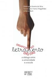 Desafios do letramento digital - O diálogo entre a universidade e a escola, livro de Edilaine Buin, Elisangela Pereira da Silva, Vanessa Maciel Franco Magalhaes