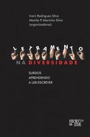 Letramento na diversidade - Surdos aprendendo a ler/escrever, livro de Ivani Rodrigues Silva, Marilia P. Marinho Silva (orgs.)