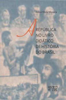 A república no livro didático de história no Brasil, livro de Kênia Hilda Moreira