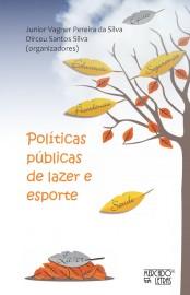 Políticas públicas de lazer e esporte, livro de Dirceu Santos Silva, Junior Vagner Pereira da Silva (orgs.)