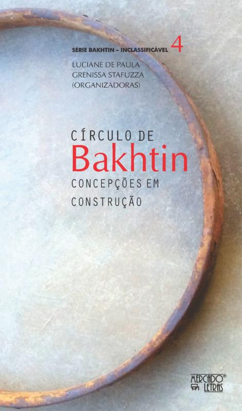 Círculo de Bakhtin: concepções em construção, livro de Grenissa Stafuzza, Luciane de Paula (orgs.)