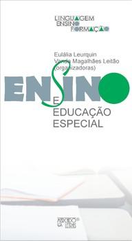 Ensino e educação especial, livro de Eulália Leurquin, Vanda Magalhães Leitão (orgs.)