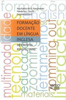 Formação docente em língua inglesa. Diferentes perspectivas, livro de Ana Karina de O. Nascimento, Vanderlei J. Zacchi (orgs.)