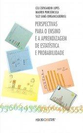 Perspectivas para o ensino e a aprendizagem de estatística e probabilidade, livro de Celi Espasandin Lopes, Mauren Porciúncula, Suzi Samá( Orgs.)