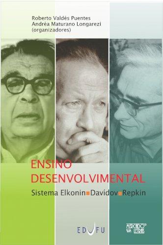 Ensino desenvolvimental: Sistema Elkonin-DavÍdov-Repkin, livro de Roberto Valdés Puentes, Andréa Maturano Longarezi (orgs.)