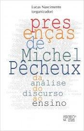Presenças de Michel Pêcheux - Da análise do discurso ao ensino, livro de Lucas Nascimento (org.)