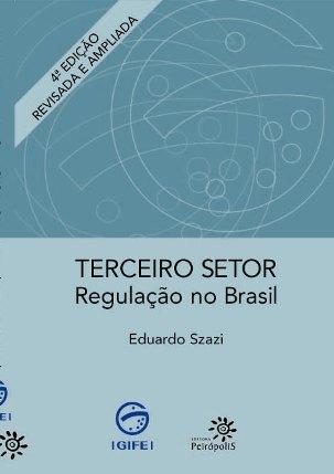 Terceiro Setor - Regulação no Brasil (4ª Edição), livro de Eduardo Szazi