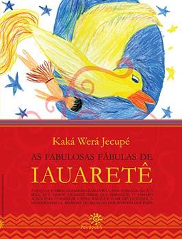 As fabulosas fábulas de Iauaretê, livro de Kaká Werá Jecupé