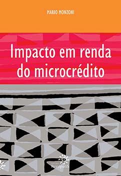 Impacto em renda no microcrédito, livro de Mario Monzoni