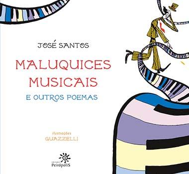 Maluquices musicais e outros poemas, livro de José Santos