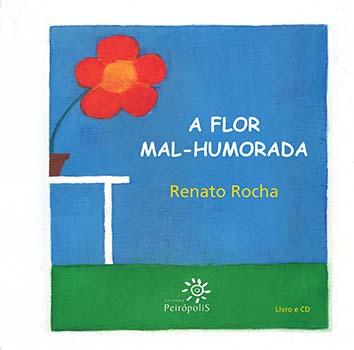 A flor mal-humorada, livro de Renato Rocha