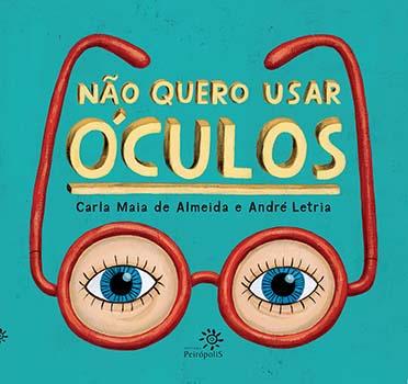 Não quero usar óculos, livro de Carla Maia de Almeida