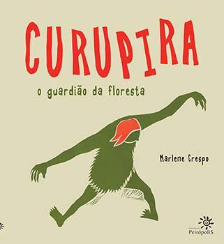 Curupira - O guardião da floresta, livro de Marlene Crespo