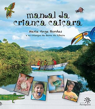 Manual da criança caiçara, livro de Marie Ange Bordas, Crianças da Barra do Ribeira