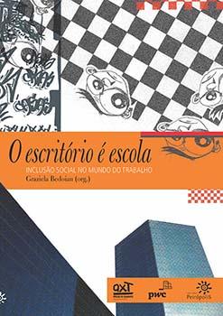 O escritório é escola - Inclusão social no mundo do trabalho, livro de Graziela Bedoian