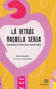 Lá detrás daquela serra - Quadras e cantigas populares, livro de Marco Haurélio
